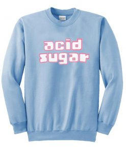 Acid Sugar Sweatshirt