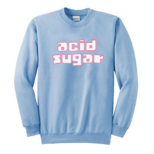 Acid Sugar Sweatshirt