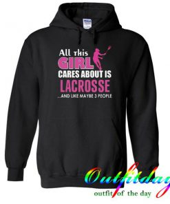 All this Girl Cares About is Lacrosse hoodie