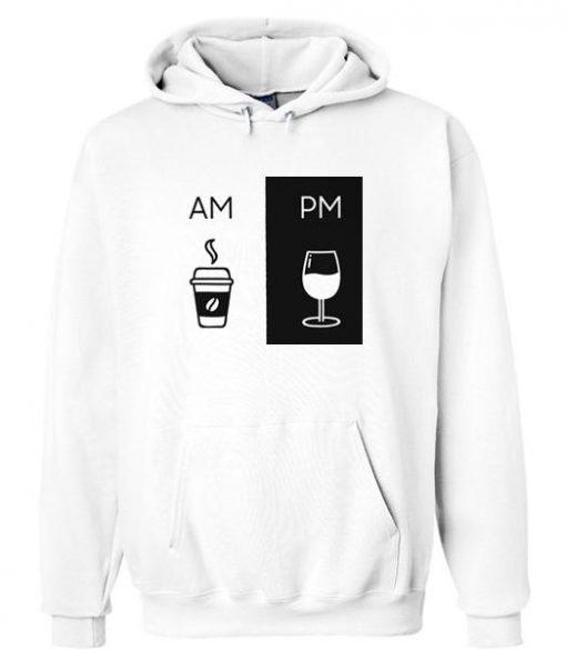 Am Pm Drink Hoodie
