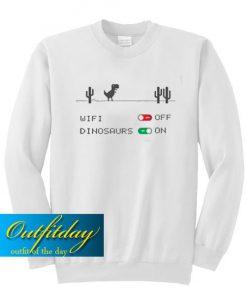 WiFi Off Dinosaurs On Sweatshirt Ez025