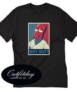 Zoidberg Why Not T Shirt