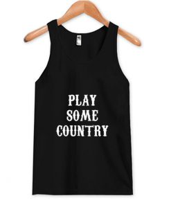 Play Some Country Music Tank Top (OM)
