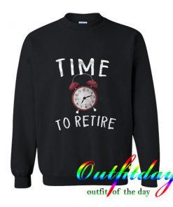 Retiree comfort Sweatshirt