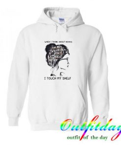 When I think about books I touch my shelf hoodie