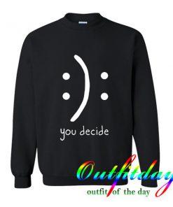 You Decide Sweatshirt