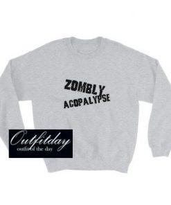 Zombly Acopalypse Sweatshirt