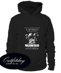 A Woman Who Watches The Walking Dead And Was Born In November hoodie
