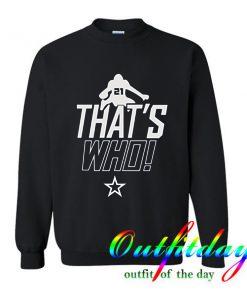 Zeke That's Who Sweatshirt