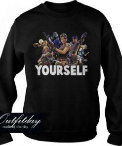 Yourself Fortnite for gamer Sweatshirt