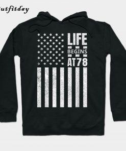 78th Birthday Gift American Flag Life Begins Hoodie B22