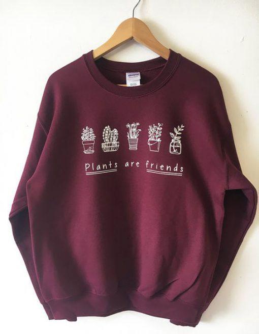 Plants are Friends Maroon Sweatshirt B22