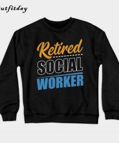 Retired Social Worker Sweatshirt B22