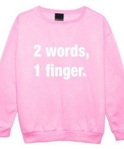 2 Words 1 Finger Pink Sweatshirt