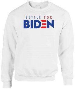 Settle For Biden Sweatshirt PU27