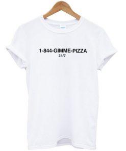 1-844-Gimme Pizza T-shirt PU27