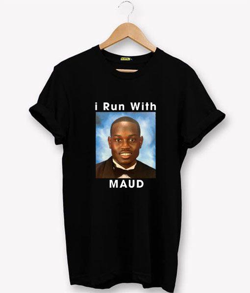 I Run With Maud T-Shirt PU27