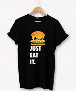 Just Eat It Burger Lover T-Shirt PU27