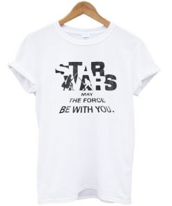 Star Wars May The Force Be With You T-shirt PU27