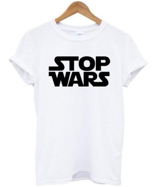 Stop Wars Tshirt PU27