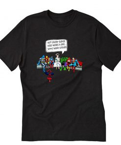 Nurse and Superheroes – Not Every Super hero wears a cape some wear scrubs T-Shirt PU27