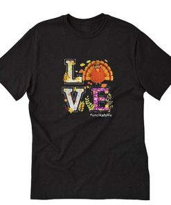 Love lunch lady life turkey thanksgiving T-Shirt PU27